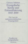 Evangelische Kirche Und Entnazifizierung 1945-1949  [GER]