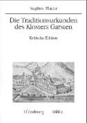 Die Traditionsurkunden Des Klosters Garsten [GER]