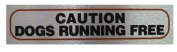 Caution dogs running free - Self Adhesive Pet Information Sign