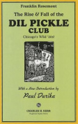 Rise & Fall of the DIL Pickle Club