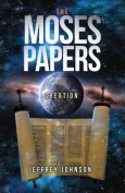 The Moses Papers: Creation