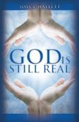 God Is Still Real