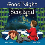 Good Night Scotland (Good Night Our World) [Board book]