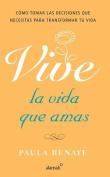 Vive la Vida Que Amas = Living the Life You Love [Spanish]