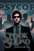 Spook Squad: A Psycop Novel