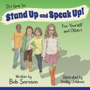It's Time to Stand Up and Speak Up! for Yourself and Others