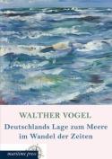 Deutschlands Lage Zum Meere Im Wandel Der Zeiten [GER]