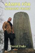Kampa for Nordisk Frihet [SWE]