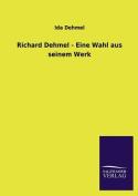 Richard Dehmel - Eine Wahl Aus Seinem Werk [GER]