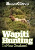 Wapiti Hunting in New Zealand