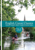 English Canoe classics: Twenty-eight great Canoe & Kayak trips