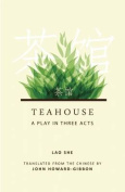 Teahouse: A Play in Three Acts