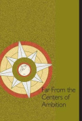 Far from the Centers of Ambition 2 Volume Set