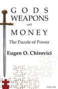 Gods, Weapons and Money