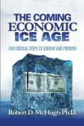 The Coming Economic Ice Age