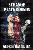 Strange Playgrounds