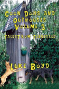 Coon Dogs and Outhouses Volume 3 Tales from Tennessee