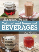 Superfoods for Life - Cultured and Fermented Beverages