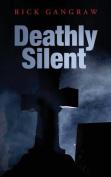 Deathly Silent