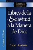 Libres de La Esclavitud a la Manera de Dios / Free from Bondage God's Way  [Spanish]