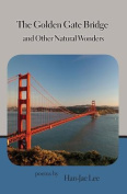 The Golden Gate Bridge and Other Natural Wonders