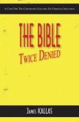 The Bible Twice Denied