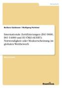 Internationale Zertifizierungen (ISO 9000, ISO 14000 Und Eu-Oko-Audit) [GER]