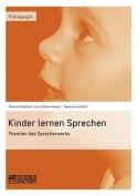 Kinder Lernen Sprechen. Theorien Des Spracherwerbs [GER]