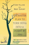 Cow Killing and Beef Export - The Master Plan to Turn India Into a Desert by 2050