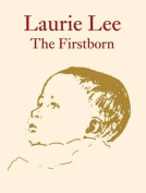 Laurie Lee the Firstborn