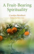 A Fruit-Bearing Spirituality