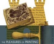 The Pleasures of Printing