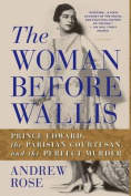 The Woman Before Wallis