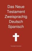 Das Neue Testament Zweisprachig, Deutsch - Spanisch [GER]
