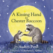 A Kissing Hand for Chester Raccoon [Board Book]