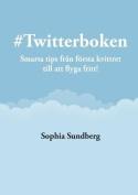 #Twitterboken - Smarta Tips Fran Forsta Kvittret Till Att Flyga Fritt [SWE]