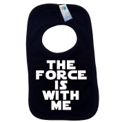 THE FORCE IS WITH ME PULLOVER BABY BIBS - Doubled Layered - (Black) - 100% Cotton Baby Newborn Toddler Perfect Gear Clothing Boy Girl Mum Dad Mummy Daddy Grow Gift Custom Present Birthday Christening play toy Cute - Machine Washable- by Fo ..