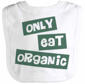 Spoilt Rotten - Only Eat Organic Baby Bib One Size