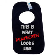 WHAT PERFECTION LOOKS LIKE PULLOVER BABY BIBS - Doubled Layered - (Black) - 100% Cotton Baby Newborn Toddler Perfect Gear Clothing Boy Girl Mum Dad Mummy Daddy Grow Gift Custom Present Birthday Christening play toy Cute - Machine Washable- ..