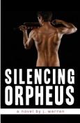 Silencing Orpheus