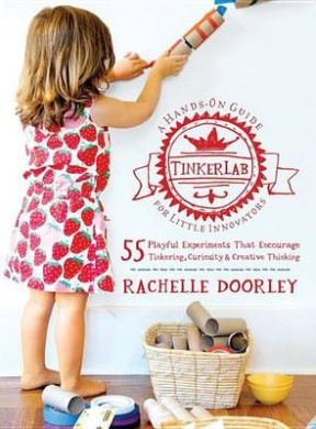 Tinkerlab: A Hands-On Guide for Little Inventors