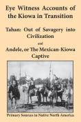 Eye Witness Accounts of the Kiowa in Transition