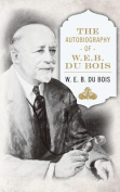 The Autobiography of W. E. B. DuBois
