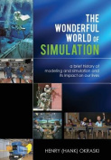 The Wonderful World of Simulation