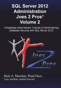 SQL Server 2012 Administration Joes 2 Pros (R) Volume 2