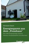 """Energiesparen Aus Dem """"Presshaus"""" [GER]"""
