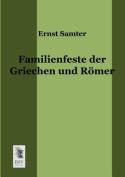 Familienfeste Der Griechen Und Romer [GER]