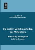Die Grossen Volkskrankheiten Des Mittelalters [GER]