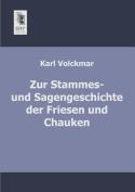 Zur Stammes- Und Sagengeschichte Der Friesen Und Chauken [GER]