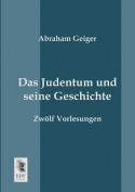 Das Judentum Und Seine Geschichte [GER]